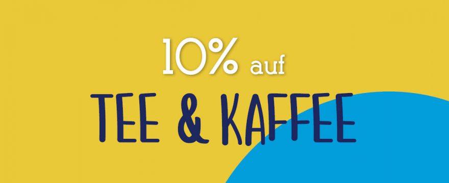 10 Prozent auf Tee und Kaffee