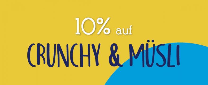 10% auf Crunchy und Müsli
